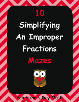 Valentine's Day Math: Simplifying an Improper Fractions Maze
