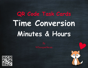 Valentine's Day Math: Time Conversion: Minutes & Hours QR