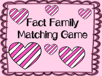 Valentine's Fact Family Matching