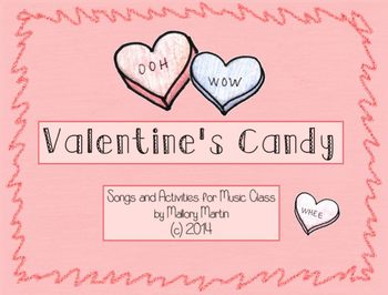 Valentine's Candy: 3 Songs and Activities for Elementary M