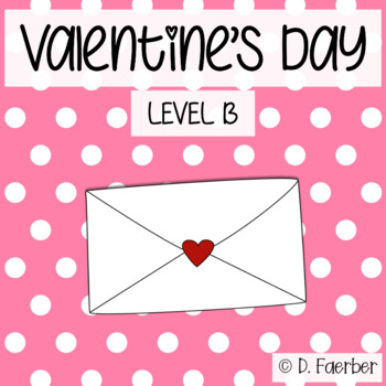 Valentine's Day: A Level B Reader with Word Study Differentiation