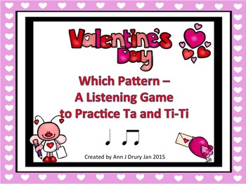 Valentine's Day - A Listening Game to Practice Ta and Ti-Ti