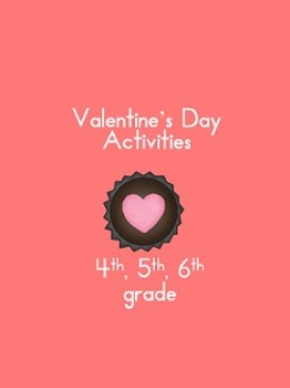 Valentine's Day Activities fourth, fifth, sixth grade