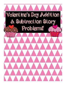 Valentine's Day Addition & Subtraction Story Problem Scoot