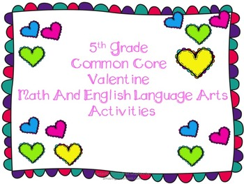 Valentine's  Day Common Core Math and English Language Art