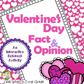 Valentine's Day Fact & Opinion Interactive Notebook/Center