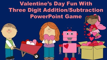 Valentine's Day Fun With Three Digit Addition/Subtraction