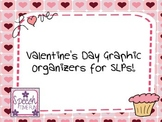 Valentine's Day Graphic Organizers for SLPs