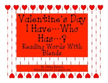 Valentine's Day I Have...Who Has...? Reading words with blends