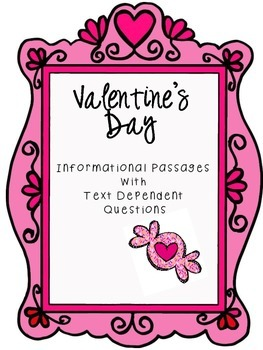 Valentine's Day Informational Passages with Text Dependent