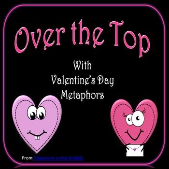 Valentine's Day Metaphors - Over the Top