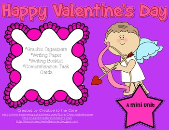 Valentine's Day Unit~ Includes Graphic Organizers & Much More!