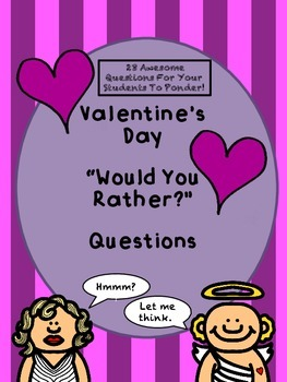 Valentine's Day Would You Rather...? Questions