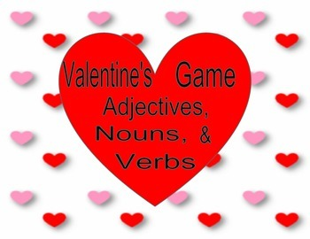 Valentine's Game- Adjectives, Nouns, & Verbs ~Easy Print,