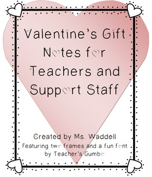 Valentine's Gift Notes for Teachers or Support Staff