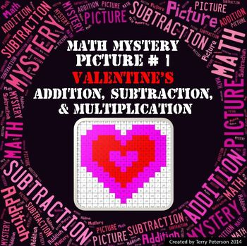 Valentine's Math Mystery Picture #1  ~ Addition, Subtracti