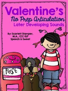 Valentine's NO PREP Articulation Activities: Later Develop