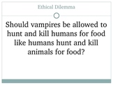 Vampires and Vegetarians: Introduction to Ethics