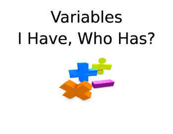 Variables I Have, Who Has?
