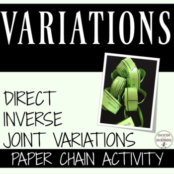 Variations Direct, Inverse and Joint Variations Practice Activity