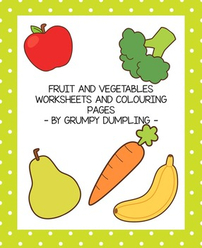 Vegetables and Fruit Worksheets and Colouring Pages