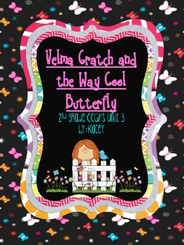 Velma Gratch and the Way Cool Butterfly 2nd Grade CCGPS Unit 3