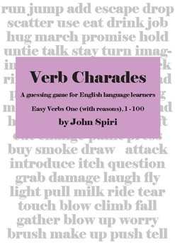 Verb Charades: All 4 sets, 200 verbs, with and without reasons