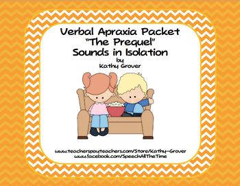 Verbal Apraxia Packet:The Prequel-Teaching Sounds in Isolation