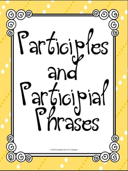 Verbals Participles and Participial Phrases Student Ready