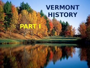 Vermont History PowerPoint - Part I