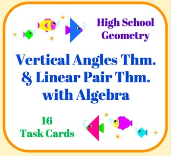 Vertical Angles & Linear Pair Task Cards w/ Algebra