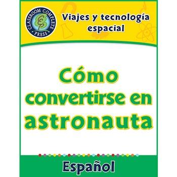 Viajes y tecnología espacial: Cómo convertirse en astronauta