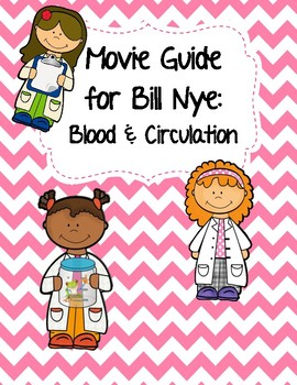 Video Worksheet (Movie Guide) for Bill Nye - Blood and Cir