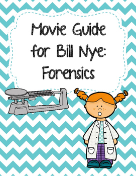 Video Worksheet (Movie Guide) for Bill Nye - Forensics