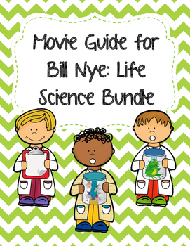 Video Worksheets (Movie Guides) for Bill Nye - Life Scienc