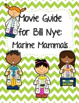 Video Worksheet (Movie Guide) for Bill Nye - Marine Mammals