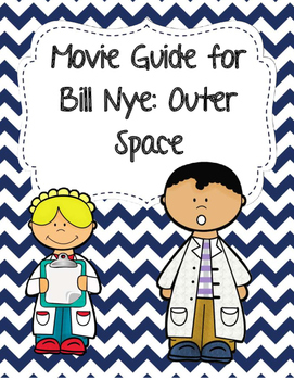 Video Worksheet (Movie Guide) for Bill Nye - Outer Space
