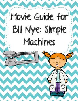 Video Worksheet (Movie Guide) for Bill Nye - Simple Machines