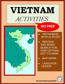 VIETNAM  Myth, Map Work, How Vietnam Got Its Name, & more