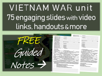 Vietnam War Unit GUIDED NOTES (to accompany 75-slide Vietnam PPT)
