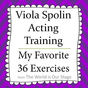 Viola Spolin Acting Technique My Favorite 36 Exercises List