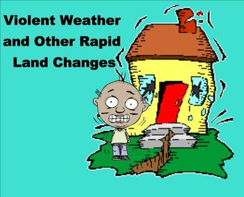 Violent Weather & Other Rapid Land Changes - A Third Grade