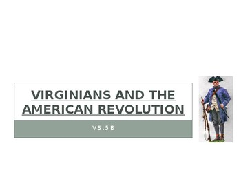 Virginia Studies VS.5b Virginians and the Revolution Powerpoint
