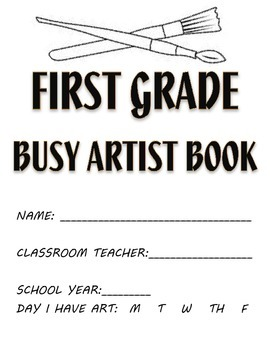Visual Arts: 1st and 2nd Grade Sketchbook or Busy Artist B