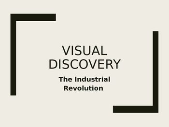 Visual Discovery- Industrial Revolution introduction activity