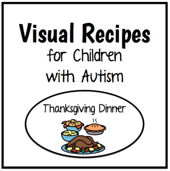 Visual Recipes for Children with Autism: Thanksgiving Dinner!