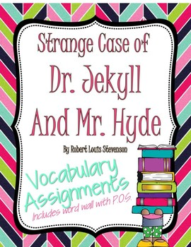 Vocabulary Assignments to go with The Strange Case of Dr.
