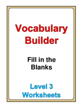 Vocabulary Builder Fill in the Blanks worksheets Level 3