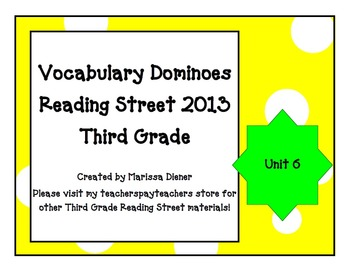 Vocabulary Dominoes - Reading Street 2013 - 3rd Grade - Unit 6