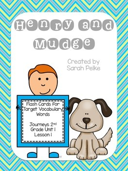 Vocabulary Flash Cards for Journey's Henry and Mudge